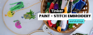 Paint + Stitch Enbroidery at TInker