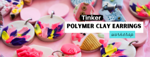 Polymer Clay Earring Workshop at Tinker