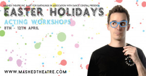 Easter Holidays Acting Workshops